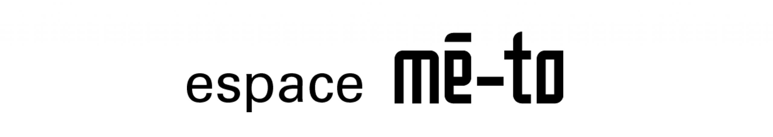 ESPACE ME-TO